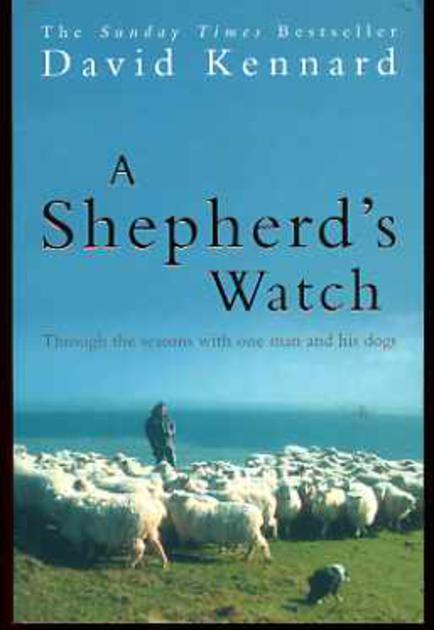 Image for A Shepherd's Watch : Through the Seasons with One Man and His Dogs