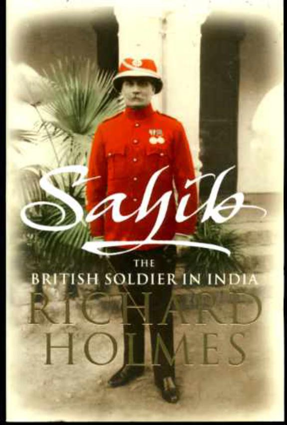 Image for Sahib : The British Soldier in India 1750-1914