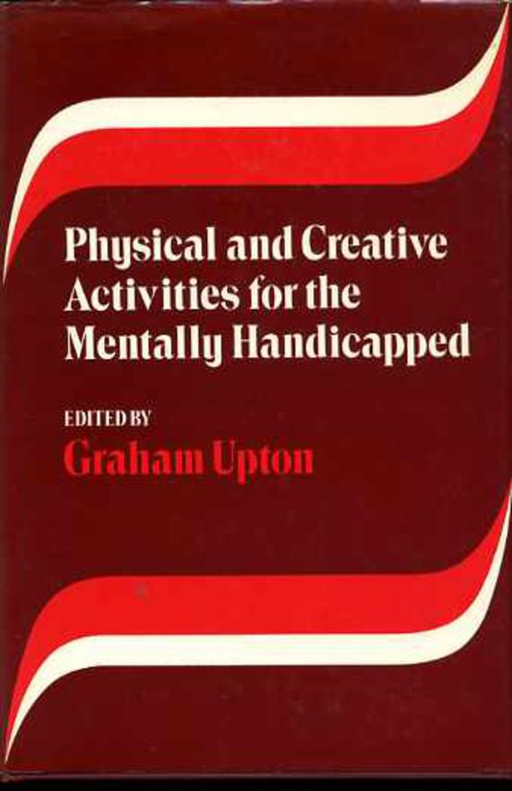 Image for Physical and Creative Activities for the Mentally Handicapped