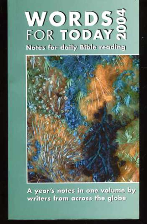 Image for Words for Today 2004 : Notes for Daily Bible Reading