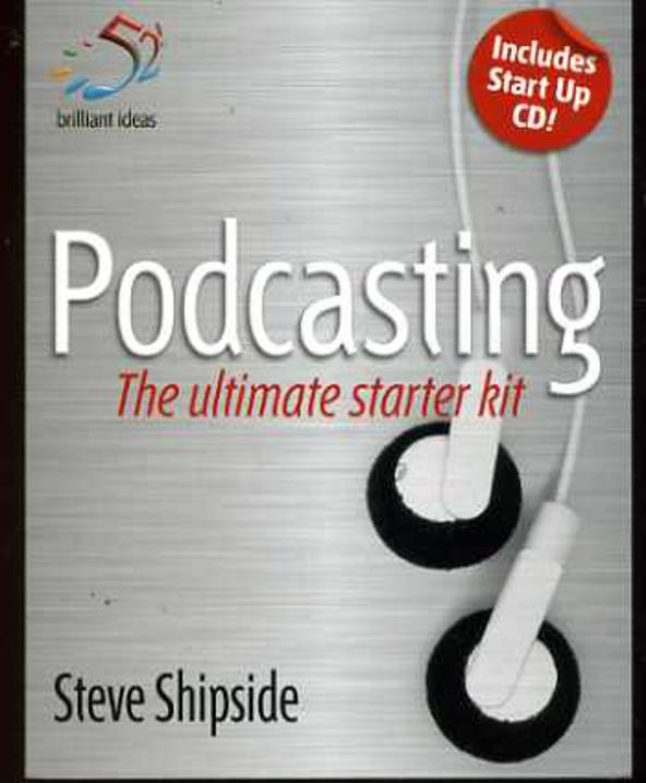 Image for Podcasting: The Ultimate Starter Kit