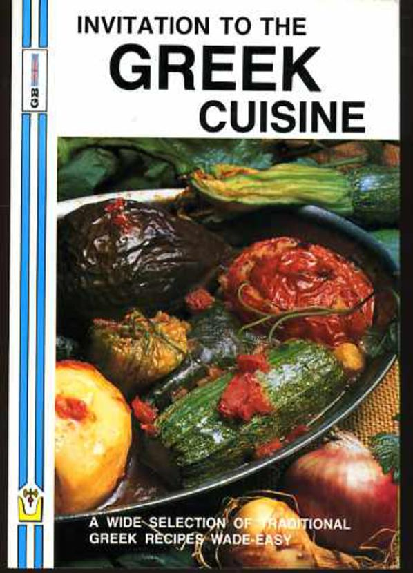 Image for Invitation to the Greek Cuisine : A Wide Selection of Traditional Greek Recipes Made-Easy