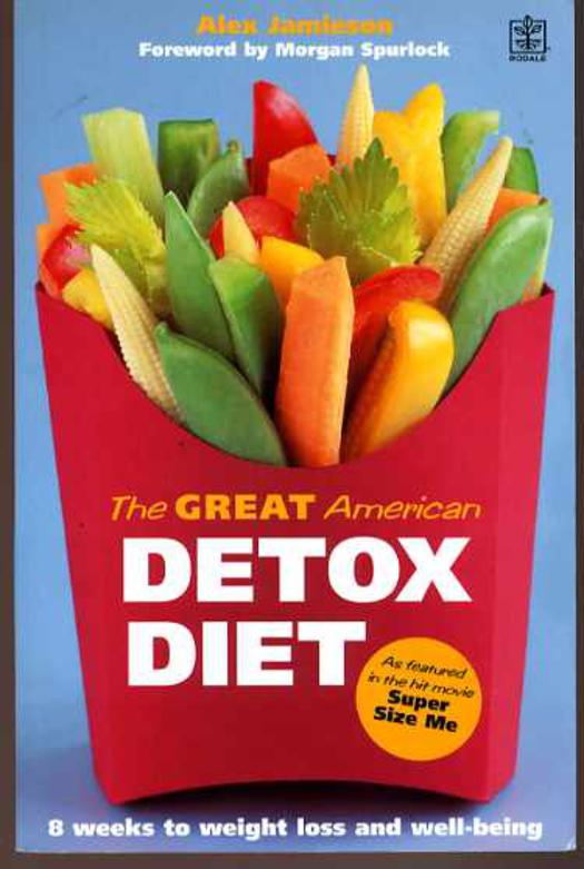 Image for The Great American Detox Diet : The Proven 8-week Programme for Weight Loss, Good Health and Well Being