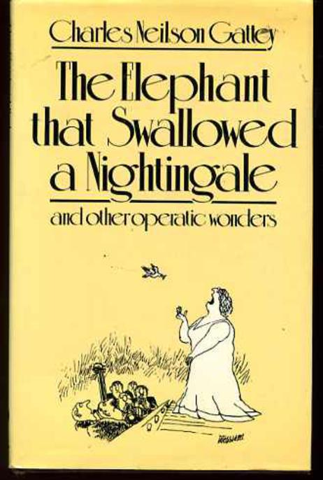 Image for The Elephant That Swallowed a Nightingale: And Other Operatic Wonders