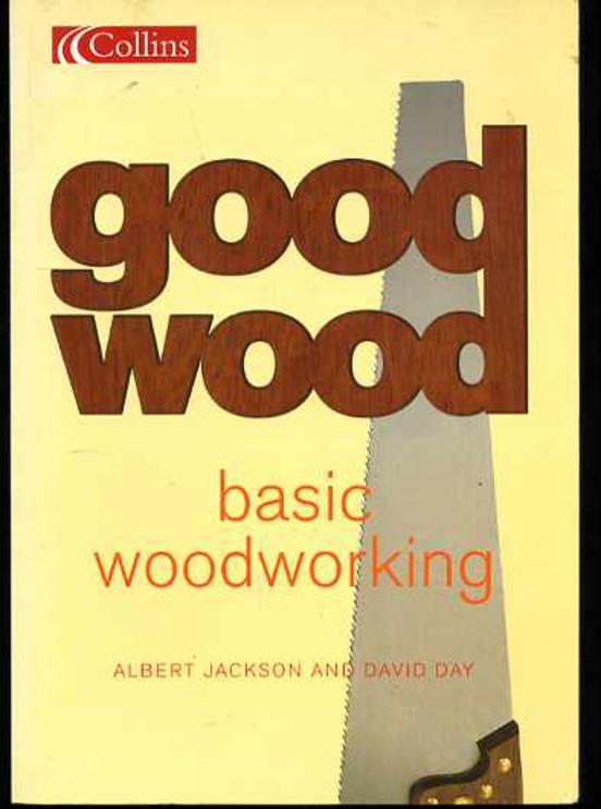 Image for Basic Woodworking: What Every First-time Woodworker Needs to Know