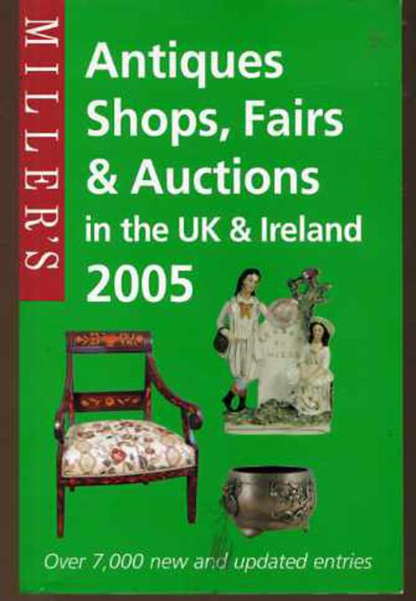 Image for Miller's Antiques Shops, Fairs and Auctions: In the UK and Ireland
