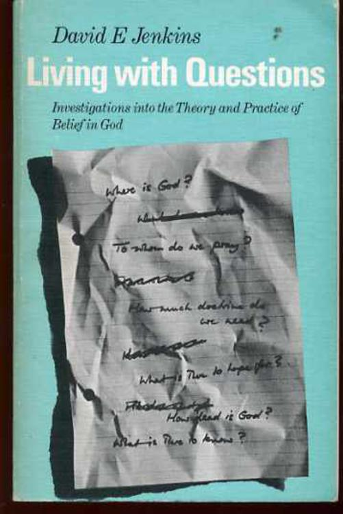 Image for Living with Questions: Investigations into the Theory and Practice of Belief in God