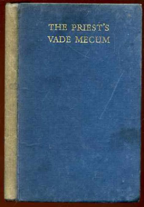 Image for The Priest's Vade Mecum - a Manual for Visiting the Sick