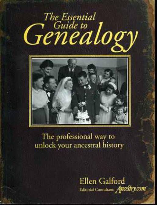 Image for The Essential Guide to Genealogy : The Professional Way to Unlock Your Ancestral History