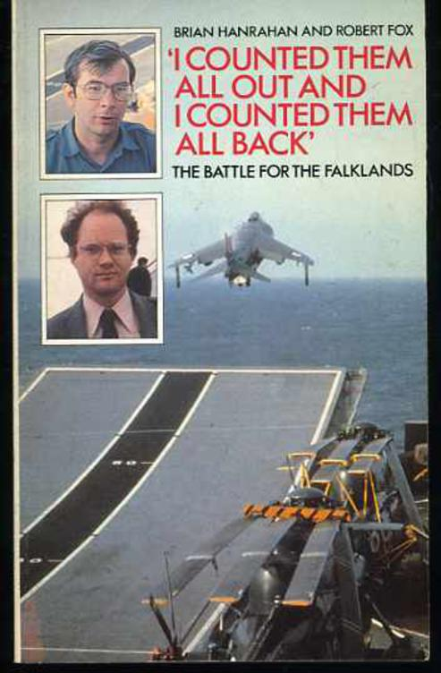 Image for I Counted Them All Out and I Counted Them All Back: The Battle for the Falklands