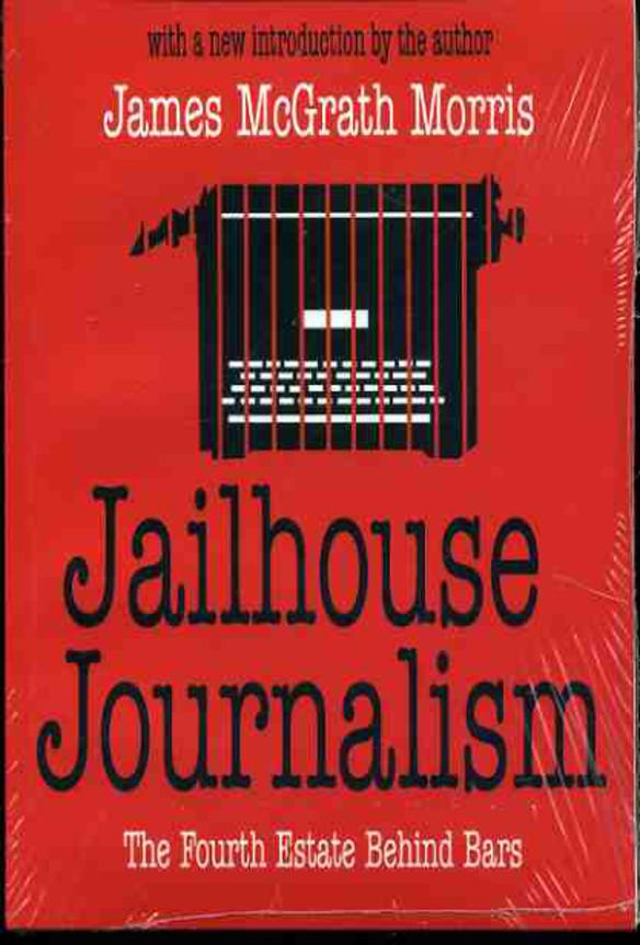 Image for Jailhouse Journalism: The Fourth Estate Behind Bars