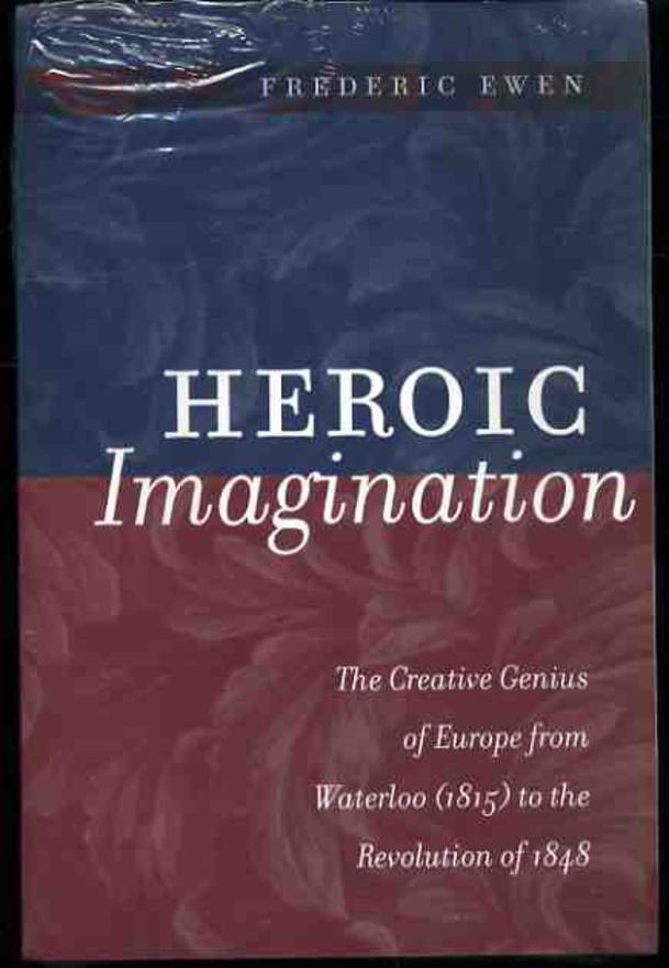 Image for Heroic Imagination : The Creative Genius of Europe from Waterloo (1815) to the Revolution of 1848
