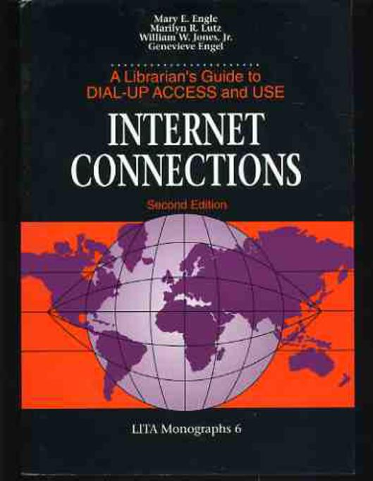 Image for Internet Connections: A Librarian's Guide to Dial-up Access and Use