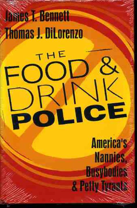 Image for Food and Drink Police : America's Nannies, Busybodies and Petty Tyrants