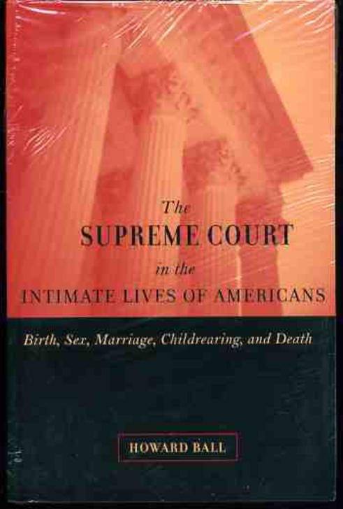 Image for Supreme Court in the Intimate Lives of Americans, The: Birth, Sex, Marriage, Childrearing, and Death