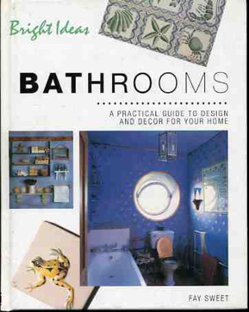 Image for Bathrooms : a Practical Guide to Design and Decor for Your Home