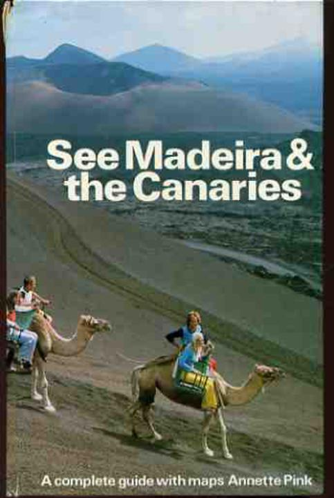 Image for See Madeira & the Canaries: A Complete Guide with Maps