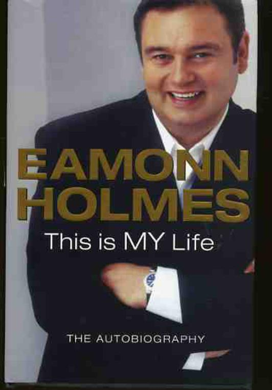 Image for This Is My Life: Eamonn Holmes - The Autogiography