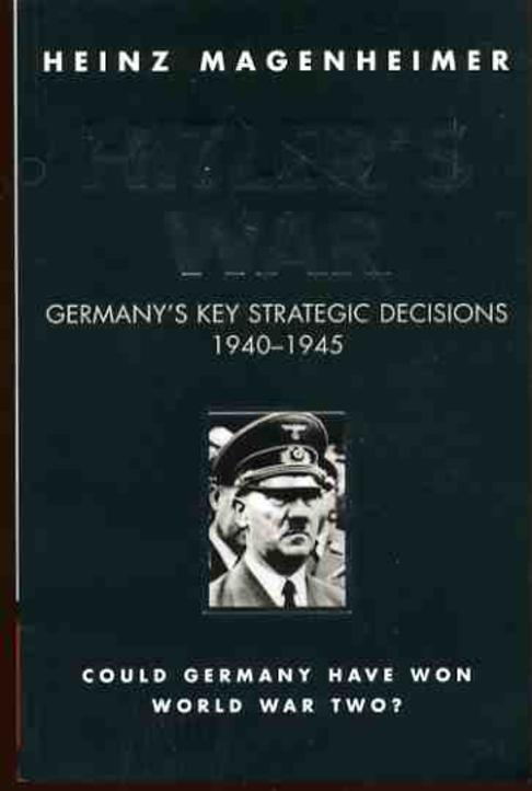 Image for Hitler's War: Germany's Key Strategic Decisions, 1940-45
