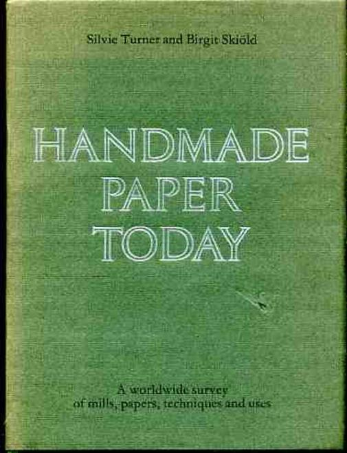 Image for Handmade Paper Today: A Worldwide Survey of Mills, Papers, Techniques, and Uses