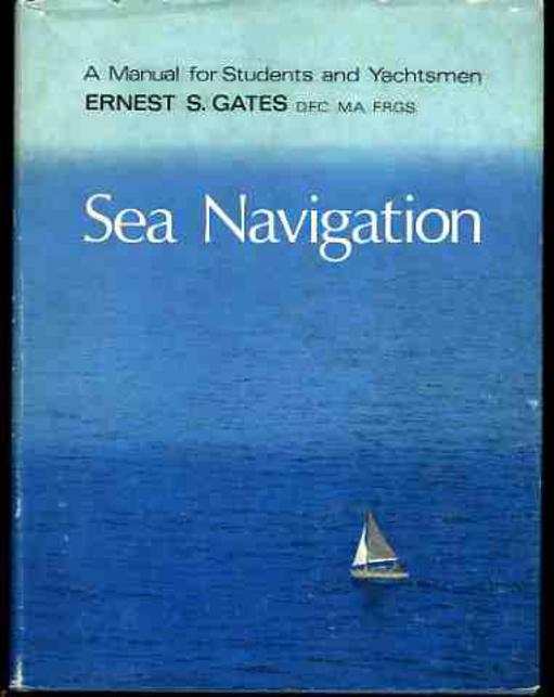 Image for Sea Navigation : A Manual for Students and Yachtsmen