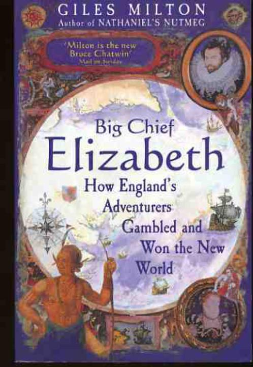 Image for Big Chief Elizabeth : How England's Adventurers Gambled and Won the New World