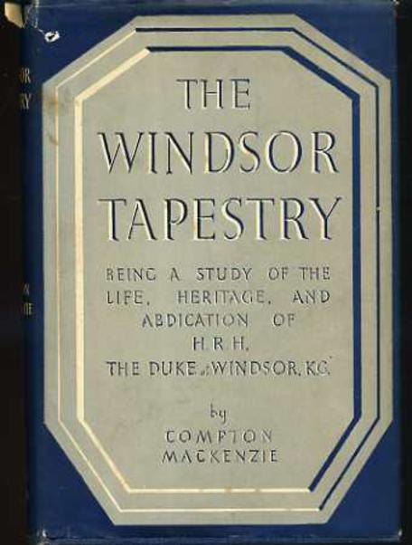 Image for The Windsor Tapestry : Being the Study of the Life, Heritage and Abdication of HRH the Duke of Windsor