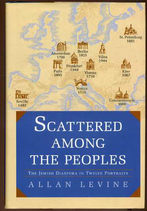 Image for Scattered Among the Peoples - the Jewish Diaspora in Twelve Portraits