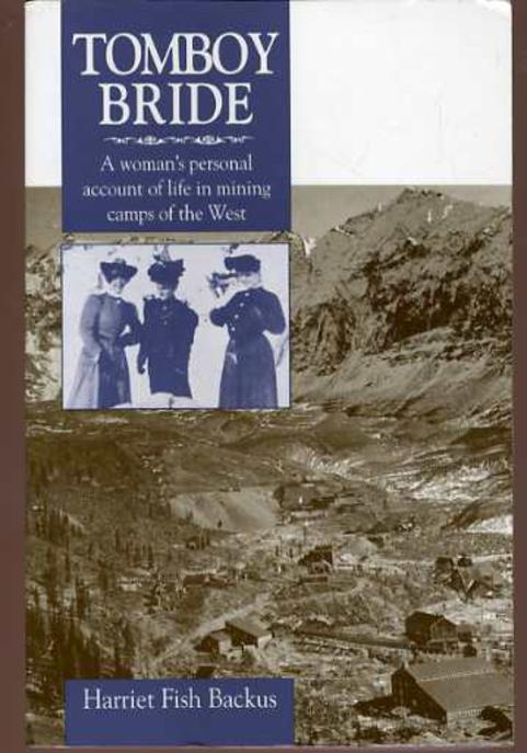 Image for Tomboy Bride : A Woman's Personal Account of Life in Mining Camps of the West
