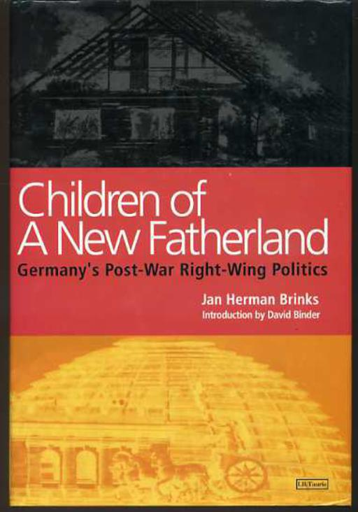 Image for Children of a New Fatherland : Germany's Post-war Right Wing Politics