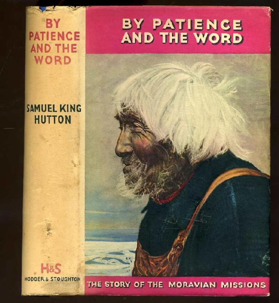 Image for By Patience and the Word - The Story of the Moravian Missions (SIGNED COPY)