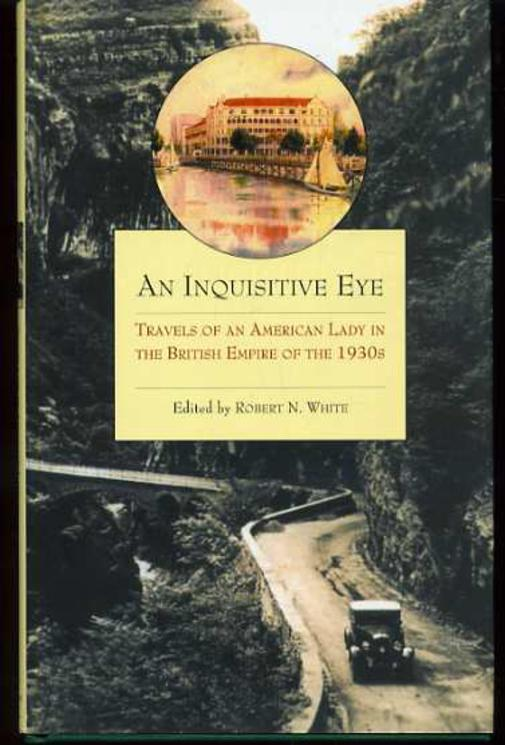 Image for An Inquisitive Eye : Travels of an American Lady in the British Empire of the 1930s