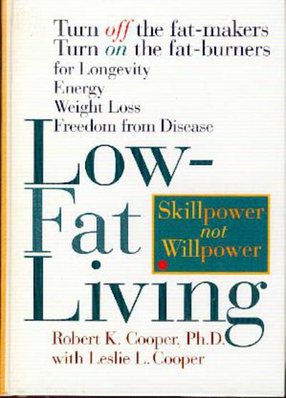 Image for Low-Fat Living : Turn Off the Fat-Makers Turn on the Fat-Burners for Longevity Energy, Weight Loss , Freedom from Disease