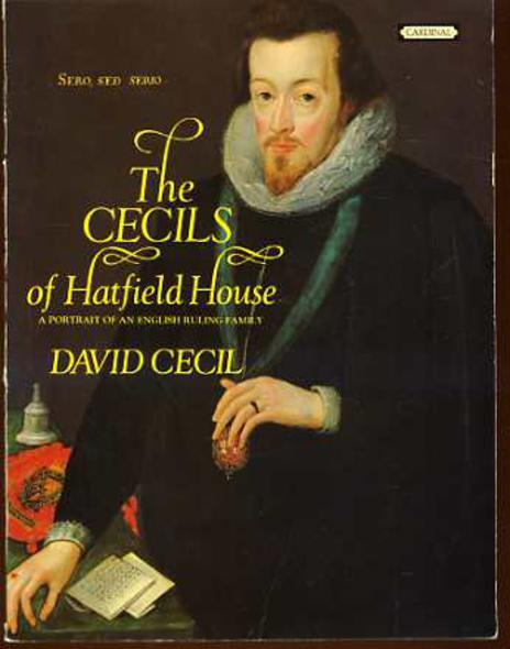 Image for The Cecils of Hatfield house. a Portrait of an English Ruling Family