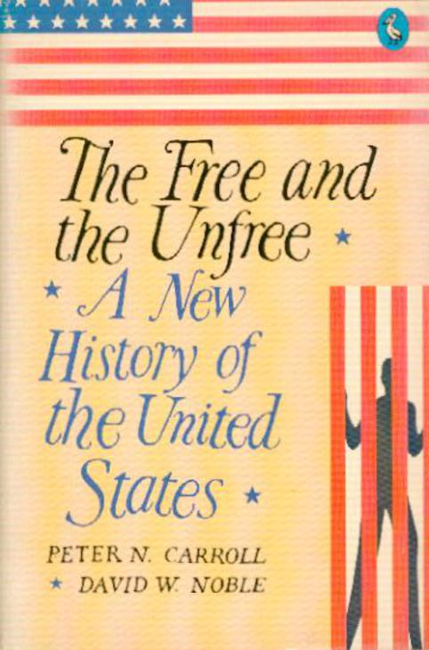 Image for The Free and the Unfree: A New History of the United States