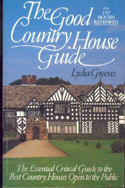 Image for The Good Country House Guide: The Essential Critical Guide to Over450 of the Best Country Houses Open to the Public