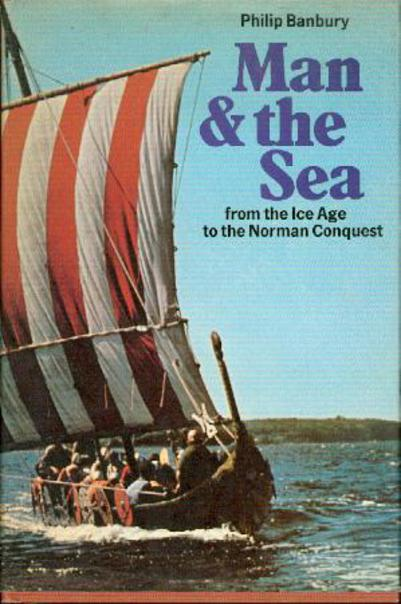 Image for Man and the Sea: From the Ice Age to the Norman Conquest