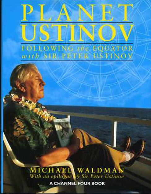 Image for Planet Ustinov : Following The Equator with Sir Peter Ustinov