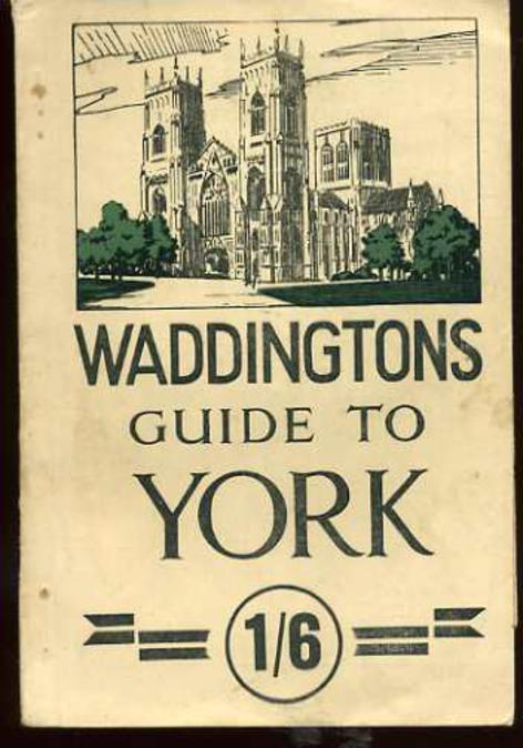 Image for Waddingtons Practical Guide to York, Its Cathedral and Antiquities