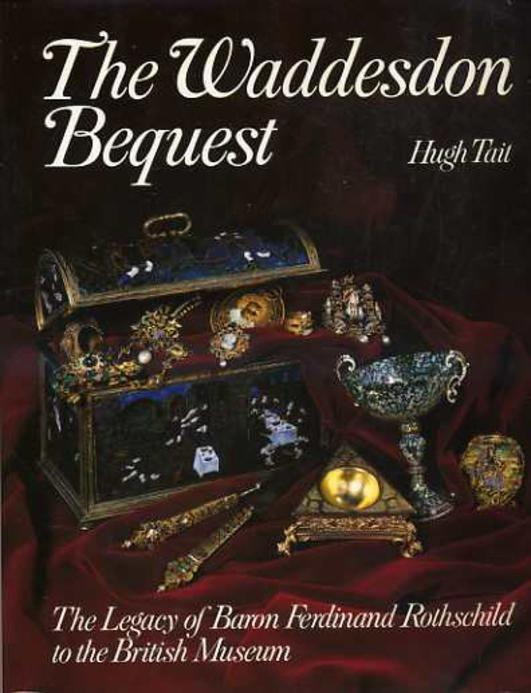 Image for The Waddesden Bequest : The Legacy of Baron Ferdinand Rothschild to the British Museum