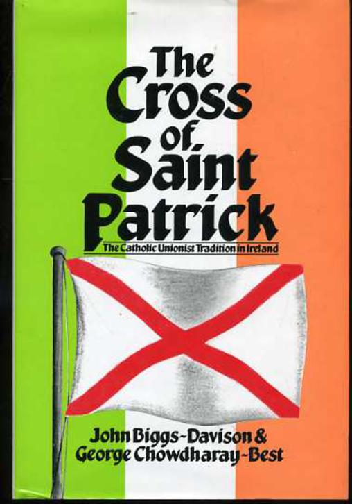 Image for The Cross of St Patrick : The Catholic Unionist Tradition in Ireland