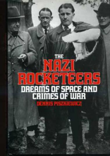 Image for The Nazi Rocketeers : Dreams of Space and Crimes of War