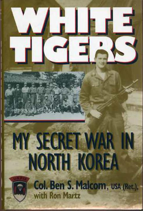 Image for White Tigers : My Secret War in North Korea