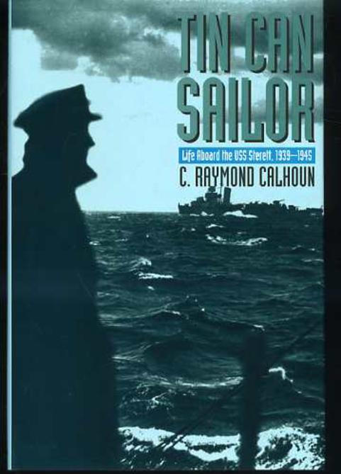 Image for Tin Can Sailor : Life Aboard the U.S.S. Sterett, 1939-1945