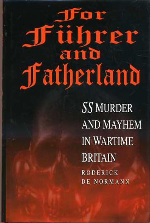 Image for For Fuhrer and Fatherland : SS Murder and Mayhem in Wartime Britain