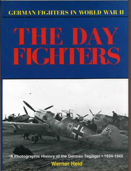 Image for The  Day Fighters - German Fighters in World War 2