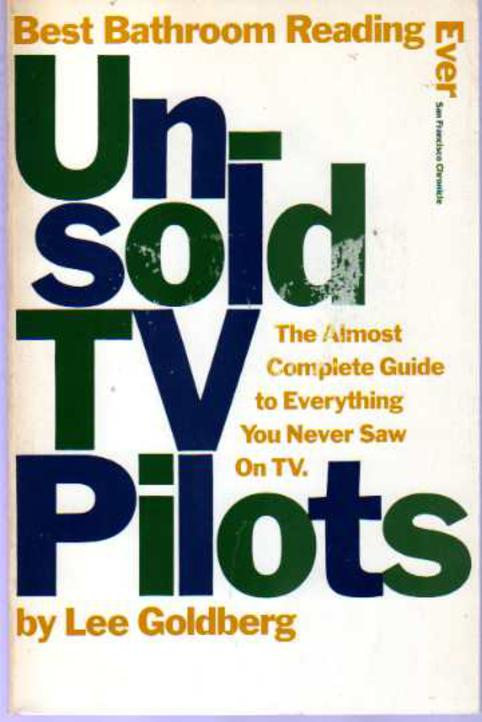 Image for Unsold TV Pilots : The Almost Complete Guide to Everything You Never Saw on TV
