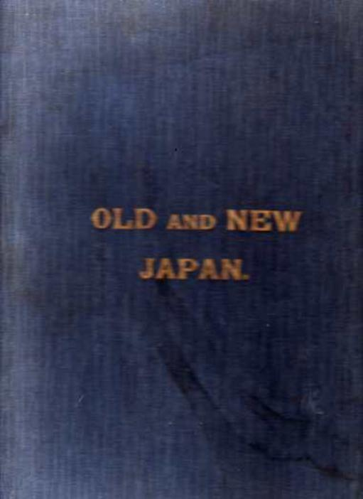 Image for Old and New Japan - the Romantic Story of a Romantic People