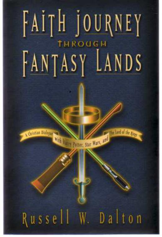 Image for Faith Journey Through Fantasy Lands : A Christian Dialogue with Harry Potter, Star Wars, and The Lord of the Rings