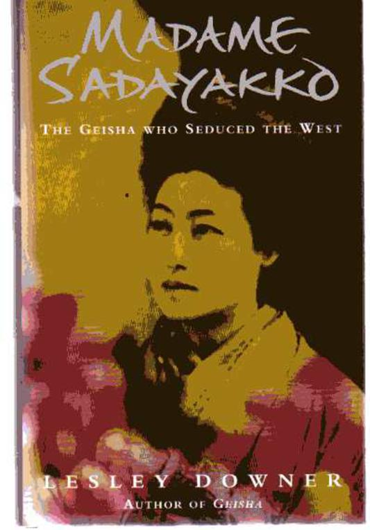 Image for Madame Sadayakko : The Geisha Who Seduced the West
